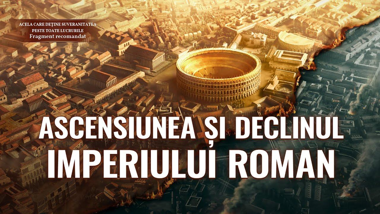 """Documentarului """"Acela care deține suveranitatea peste toate lucrurile"""" Fragment 12 - Ascensiunea și declinul Imperiului Roman"""