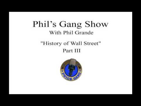 Phil's Gang - The History of Wall Street Part III