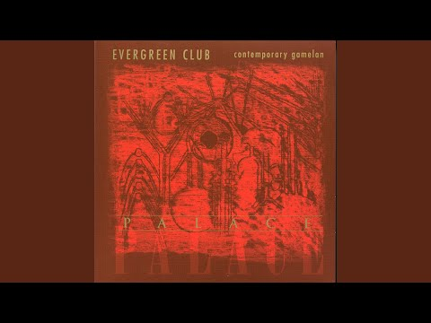 Evergreen Club Gamelan Ensemble - For There And Then