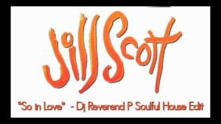 Jill Scott ft Anthony Hamilton - So in Love - Dj Reverend P Soulful House Edit
