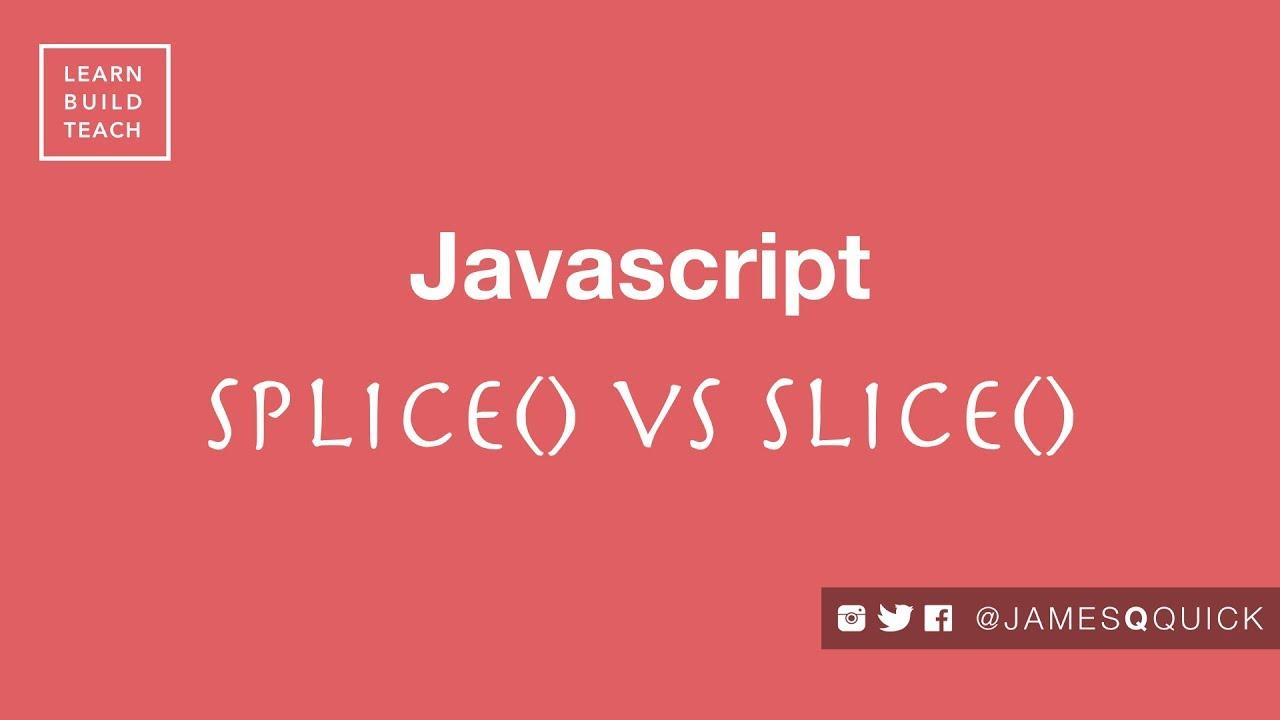 Javascript Slice vs Splice - YouTube