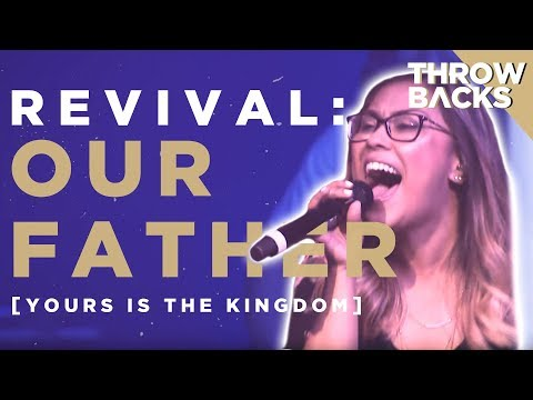 REVIVAL: Our Father (Yours Is the Kingdom) | Awakening Conference