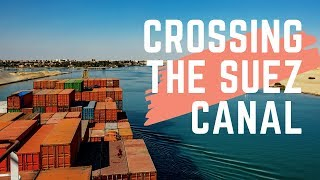 Crossing The Suez Canal, Egypt - Beautiful Experience