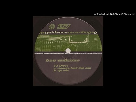 Boo Williams - 12 Tribes (Chicago Funk Dub Mix)