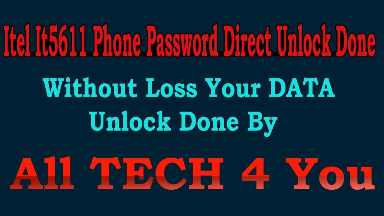 Itel It5611 Phone Password Direct Unlock Done By All TECH 4 You