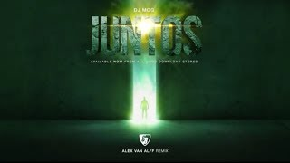 DJ Mog - Juntos (Alex van Alff Remix) Full Version HD