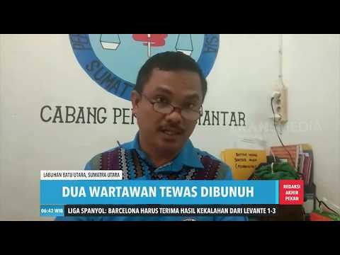 DUA WARTAWAN TEWAS DIBUNUH   REDAKSI PAGI AKHIR PEKAN (03/11/19)