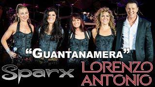 """SPARX y Lorenzo Antonio - """"Guantanamera"""" (en vivo)"""