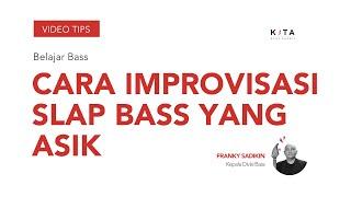 Download lagu Belajar Bass : Franky Sadikin - Improvisasi slap bass