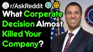 What Almost Destroyed Your Company? (r/AskReddit)