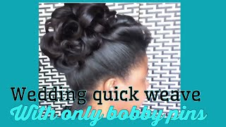Quick weave wedding up do using bobby pins (must watch)