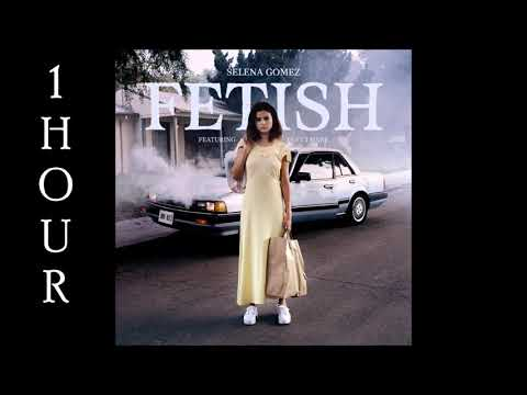 [HD] Selena Gomez - Fetish (feat. Gucci Mane) (1 Hour Version)