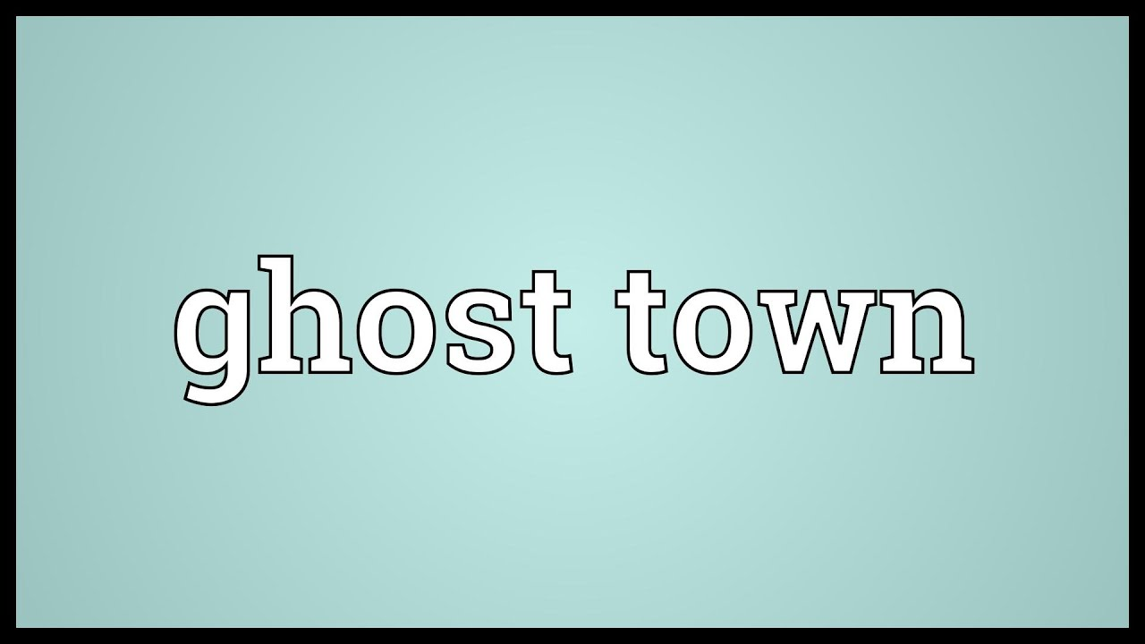 Ghost town Meaning - YouTube