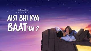 Aisi Bhi Kya Baat Hai   Aditya Yadav   2019