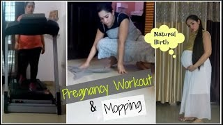 My Pregnancy Workout and Mopping for Natural-Normal Delivery
