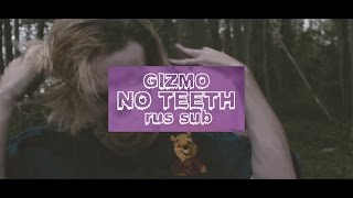 Gizmo No Teeth перевод на русский язык с субтитрами