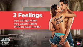 3 feelings you'll get after watching ragini mms returns trailer