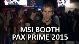 MSI Masters Gaming Arena, Nightblade MI, and more! - PAX Prime 2015