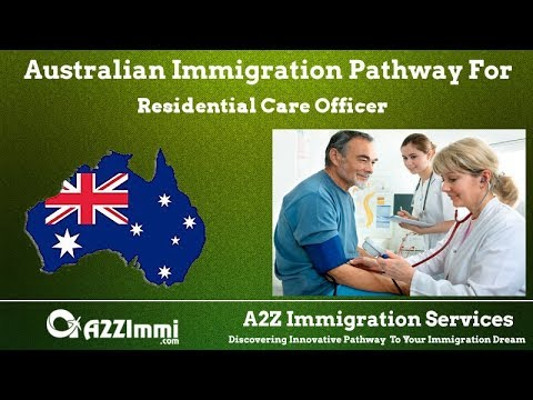 Australia Immigration Pathway for Residential Care Officer (ANZSCO Code: 411715)
