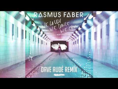 Rasmus Faber - We Laugh We Dance We Cry (Dave Audé Remix)