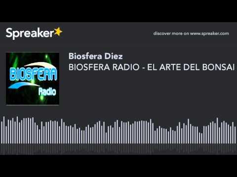 BIOSFERA RADIO - EL ARTE DEL BONSAI (hecho con Spreaker)