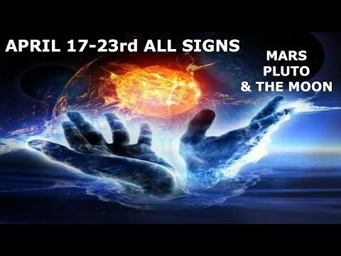APRIL 17-23RD ALL SIGNS MARS, PLUTO & THE MOON