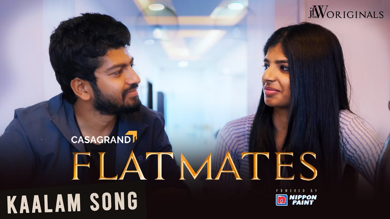 Flatmates | Kaalam Song | Tamil Web Series|Nijil Dhinakar | Kaushik Krish | Prithivee | JFW