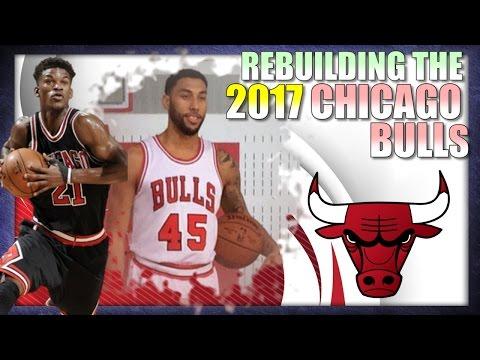 Rebuilding the 2017 Chicago Bulls - NBA 2K16 My League