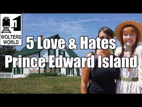 Visit PEI - 5 Love & Hates of Prince Edward Island, Canada