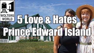visit pei 5 love hates of prince edward island canada