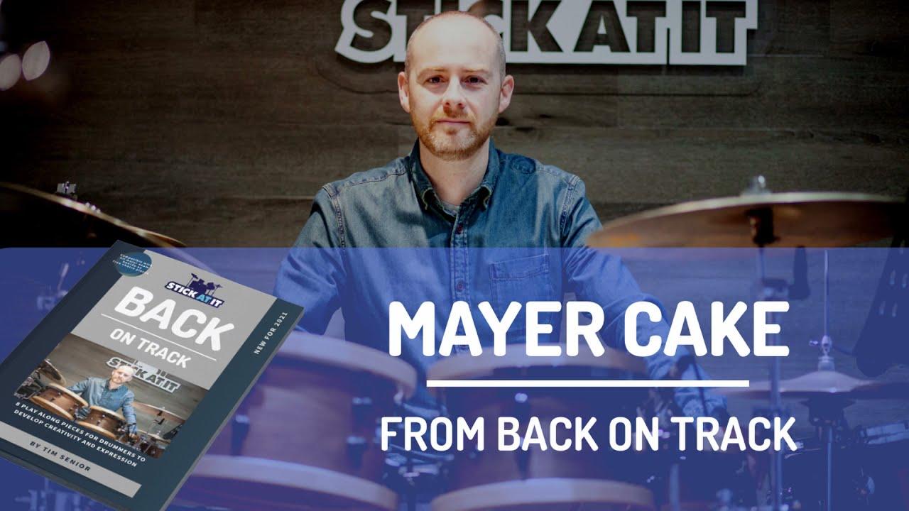 Mayer Cake | Back On Track | Tim Senior