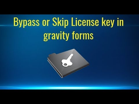 Bypass Or Skip License Key In Gravity Forms