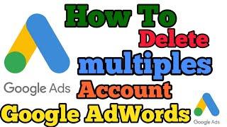 Download lagu GoogleAdwords How To Delete Multiple AdWords Account Google AdWords Account permanently Delete MP3