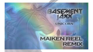 Basement Jaxx - Unicorn (Maiken Reel remix)