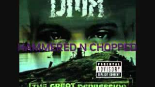 DMX - Who We Be [Hammered N Chopped]