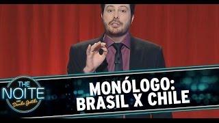 Monólogo - 30/06/14: Brasil x Chile