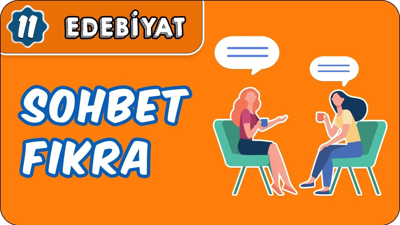 Sohbet - Fıkra    11.Sınıf Edebiyat