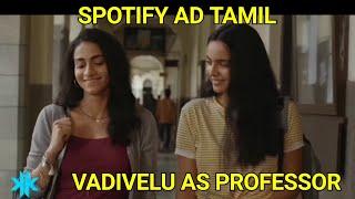 Spotify ad Tamil rowdy baby Vadivelu version | cute girls dancing | Vadivelu Version songs professor