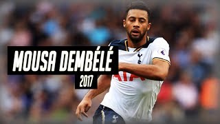Mousa Dembélé 2017 - Skills, Goals & Assists - The Warrior - HD