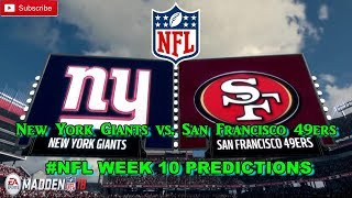 New York Giants vs. San Francisco 49ers | #NFL WEEK 10 | Predictions Madden 18