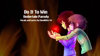 Do It To Win {Undertale Parody}