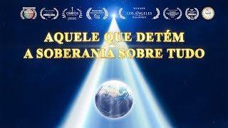 """Documentário """"Aquele que detém a soberania sobre tudo"""" Testemunho do poder de Deus"""