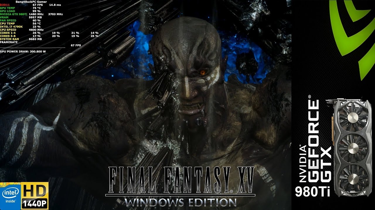 Final Fantasy XV Windows Edition 1440p Highest Settings | GTX 980Ti | i7  4790K 4 6GHz
