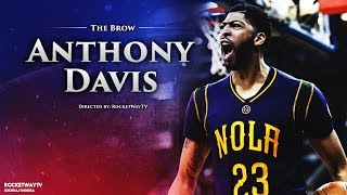 Anthony Davis 2017 NBA Mix - Glorious
