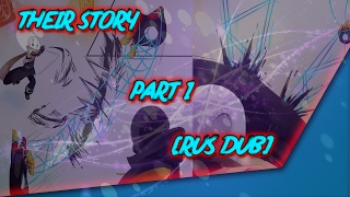 THEIR STORY PART 1 [RUS DUB]