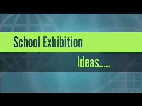 School Exhibition Ideas