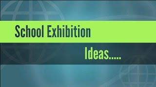 School Exhibition Ideas