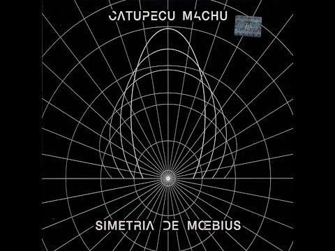 Catupecu Machu - Simetria De Moebius (2009) (Full Album)