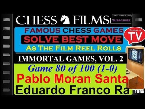 Chess: Immortal Games, Vol. 2 (#80 of 100): Pablo Moran Santamaria vs. Eduardo Franco Raymundo