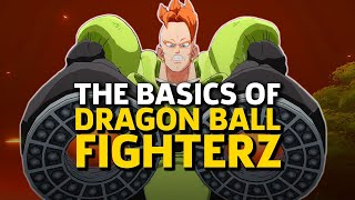 Understanding the Basics of Dragon Ball FighterZ